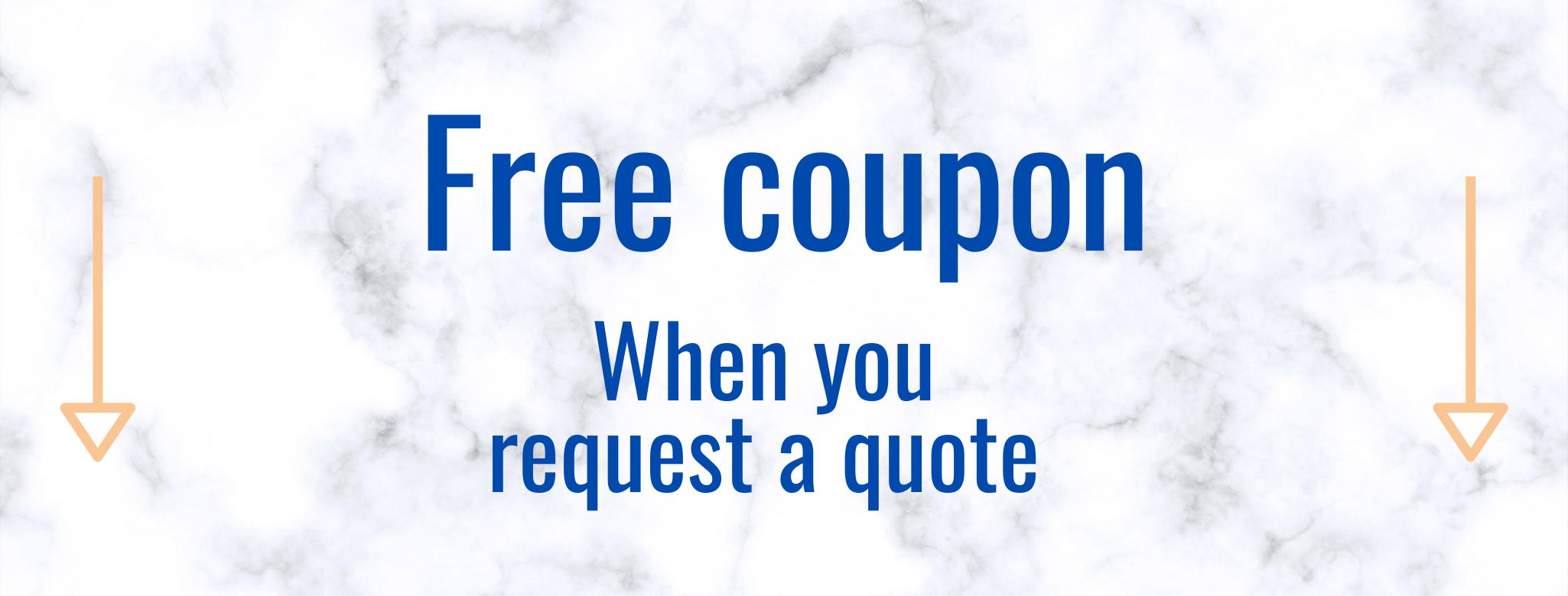 """A banner with the text """"free coupon when you request a quote"""" over a white granite background"""